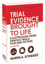 Trial Evidence Brought to Life: Illustrations from Famous Trials, Film and Fiction